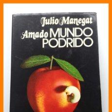 Libros de segunda mano: AMADO MUNDO PODRIDO - JULIO MANEGAT. Lote 42633939