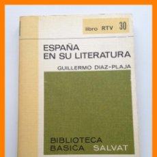 Libros de segunda mano: ESPAÑA EN SU LITERATURA - GUILLERMO DIAZ-PLAJA - BIBLIOTECA BASICA SALVAT. LIBRO RTV Nº30. Lote 42639673