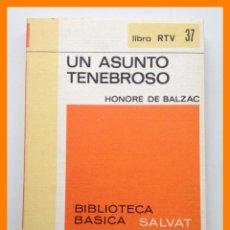 Libros de segunda mano: UN ASUNTO TENEBROSO - HONORE DE BALZAC - BIBLIOTECA BASICA SALVAT. LIBRO RTV Nº 37. Lote 42639798