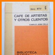Libros de segunda mano: CAFE DE ARTISTAS Y OTROS CUENTOS - CAMILO JOSE CELA - BIBLIOTECA BASICA SALVAT. LIBRO RTV Nº 6 . Lote 42642397