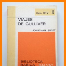 Libros de segunda mano: VIAJES DE GULLIVER - JONATHAN SWIFT - BIBLIOTECA BASICA SALVAT. LIBRO RTV Nº 12 .-. Lote 42642539