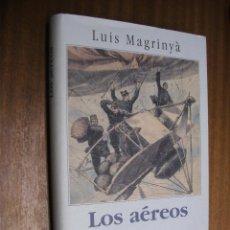 Libros de segunda mano: LOS AÉREOS / LUIS MAGRINYÁ / CÍRCULO DE LECTORES. Lote 42644921