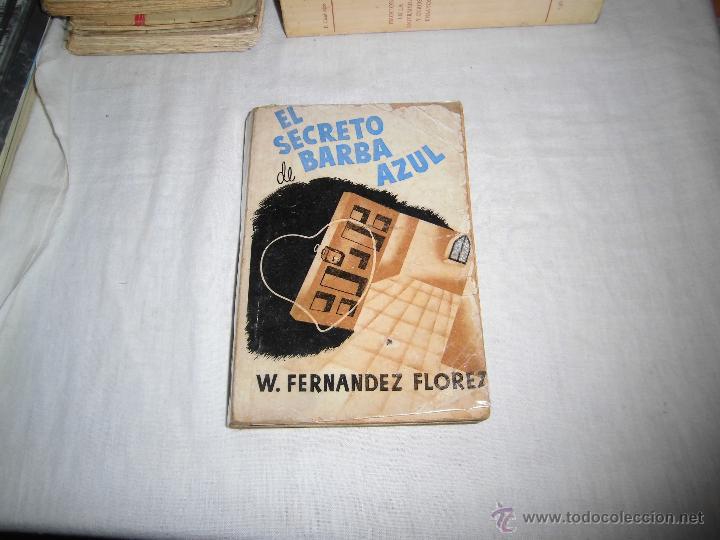 EL SECRETO DE BARBA AZUL W.FERNANDEZ FLOREZ LIBRERIA GENERAL ZARAGOZA 1940 (Libros de Segunda Mano (posteriores a 1936) - Literatura - Narrativa - Otros)