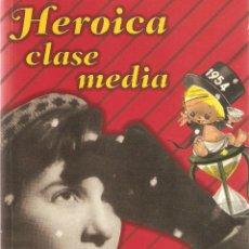 Libros de segunda mano: HEROICA CLASE MEDIA. CARMEN ANADÓN. ED. PRIMERA EDICIÓN COLECCIÓN.. Lote 179058802