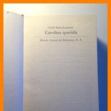 Libros de segunda mano: CAROLINA QUERIDA - CECIL SAINT-LAURENT. Lote 42807011