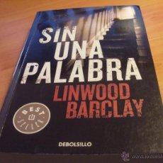 Libros de segunda mano: SIN UNA PALABRA (LINWOOD BARCLAY) PRIMERA EDICION BEST SELLER BOLSILLO (LB9). Lote 42873481