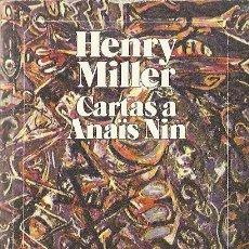 Libros de segunda mano: HENRY MILLER : CARTAS A ANAÏS NIN. (ED. BRUGUERA, LIBRO AMIGO, 1986) . Lote 42888622
