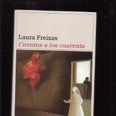 Libros de segunda mano: CUENTOS A LOS CUARENTA / LAURA FREIXAS -EDITA: DESTINO. Lote 42890744