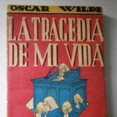 Libros de segunda mano: LA TRAGEDIA DE MI VIDA WILDE OSCAR TOR 1944. Lote 42891233