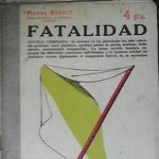Libros de segunda mano: FATALIDAD, PIERRE BENOIT. Lote 42939663