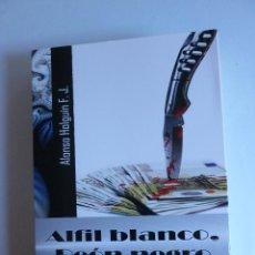 Libros de segunda mano: ALFIN BLANCO, PEON NEGROL ALFONSO HALGUIN. ED. ATLANTIS. 2013 467 PAG. Lote 42945181