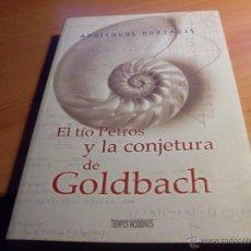 Libros de segunda mano: EL TIO PETROS Y LA CONJETURA DE GOLDBACH (APOSTOLOS DOXIADIS) PRIMERA EDICION (LB40). Lote 42996298
