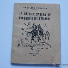 Libros de segunda mano: LIBRO LA ULTIMA SALIDA DE DON QUIJOTE DE LA MANCHA 1952. Lote 43042966