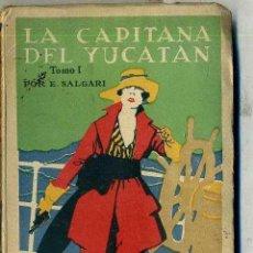 Libros de segunda mano: EMILIO SALGARI : LA CAPITANA DEL YUCATAN TOMO I (CALLEJA). Lote 43060285