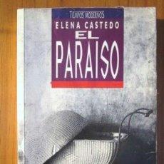 Libros de segunda mano: ELENA CASTEDO: EL PARAÍSO, EDICIONES B, 1991. Lote 43082513