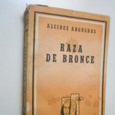 Libros de segunda mano: ARGUEDAS, ALCIDES: RAZA DE BRONCE. Lote 43107730