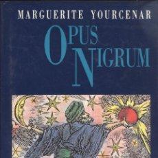 Libros de segunda mano: MARGUERITE YOURCENAR. OPUS NIGRUM. BARCELONA, 1988.. Lote 173988835