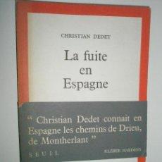 Libros de segunda mano: DEDET,C.: LA FUITE EN ESPAGNE. Lote 43139297