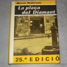 Libros de segunda mano: LA PLAÇA DEL DIAMANT - MERÇE RODOREDA - CLUB EDITOR 1982 - 253 PAG.. Lote 43227534