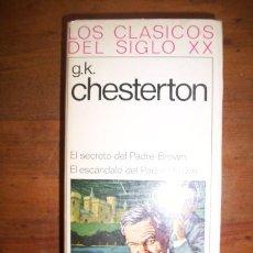 Libros de segunda mano: CHESTERTON, G.K. EL SECRETO DEL PADRE BROWN ; EL ESCÁNDALO DEL PADRE BROWN. Lote 43306464
