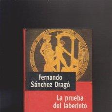 Libros de segunda mano: FERNANDO SÁNCHEZ DRAGÓ - LA PRUEBA DEL LABERINTO - PLANETA 1992. Lote 43317275