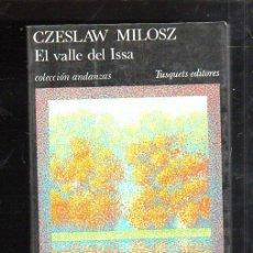 Libros de segunda mano: EL VALLE DE ISSA POR CZESLAW MILOSZ. COLECCION ANDAZAS. 1. TUSQUETS EDITORES. 1º EDICION. 1981. Lote 43393206