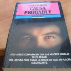 Libros de segunda mano: CAUSA PROBABLE (RIDLEY PEARSON) PRIMERA EDICION 1978 (LB12). Lote 43426476