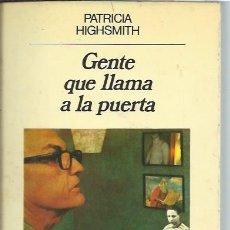 Libros de segunda mano: GENTE QUE LLAMA A LA PUERTA, PATRICIA HIGHSMITH, ANAGRAMA BARCELONA 1984, 303 PÁGS, 14X20CM. Lote 43498762