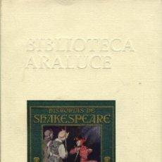 Libros de segunda mano: HISTORIAS DE SHAKESPEARE -- BIBLIOTECA ARALUCE. Lote 43514080