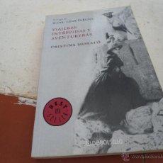 Libros de segunda mano: LIBRO VIAJERAS INTRÉPIDAS Y AVENTURERAS CRISTINA MORATÓ 2005 ED. DE BOLSILLO L-7094. Lote 43542468