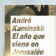 Libros de segunda mano: ANDRÉ KAMINSKI: EL AÑO QUE VIENE EN JERUSALÉN, ALFAGUARA MADRID 1987, 426 PÁGS,13X20CM. Lote 43717698