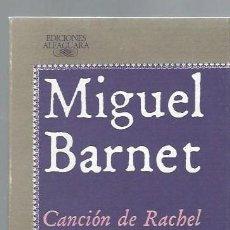 Libros de segunda mano: MIGUEL BARNET, CANCIÓN DE RACHEL, ALFAGUARA MADRID 1987, 141 PÁGS, 13X20CM, ENC.ED. Lote 43757862