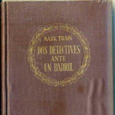 Libros de segunda mano: MARK TWAIN : DOS DETECTIVES ANTE UN BARRIL (ALBA, 1942). Lote 43813003