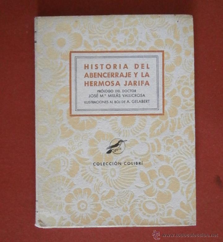 HISTORIA DEL ABENCERRAJE Y LA HERMOSA JARIFA. JOSÉ Mª MILLÁS VALLICROSA (Libros de Segunda Mano (posteriores a 1936) - Literatura - Narrativa - Otros)