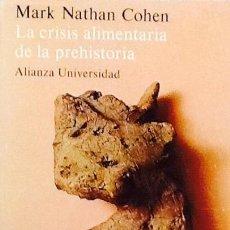 Libros de segunda mano: LA CRISIS ALIMENTARIA DE LA PREHISTORIA. MARK NATHAN COHEN . ALIANZA. Lote 43897423