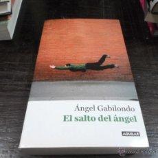 Libros de segunda mano: ANGEL GABILONDO, EL SALTO DEL ANGEL, ED. AGUILAR, 1 ED, 2013. Lote 44042348