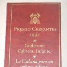 Libros de segunda mano: IÑI LIBRO.LA HABANA PARA UN INFANTE DIFUNTO.GUILLERMO CABRERA INFANTE.PREMIO CERVANTES 1997.ÉPSILON. Lote 44058200
