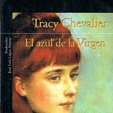 Libros de segunda mano: EL AZUL DE LA VIRGEN TRACY CHEVALIER ALFAGUARA . Lote 44076941