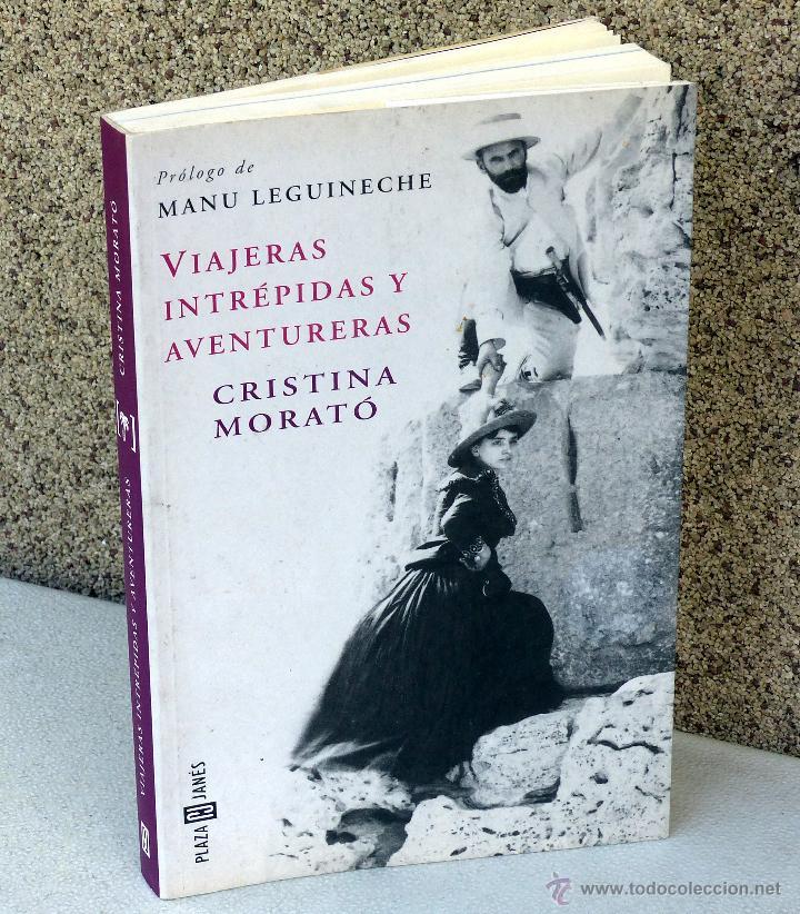 VIAJERAS INTREPIDAS Y AVENTURERAS- CRISTINA MORATO.- (Libros de Segunda Mano (posteriores a 1936) - Literatura - Narrativa - Otros)
