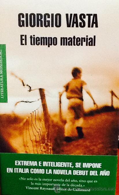 EL TIEMPO MATERIAL. GIORGIO VASTA . RANDOM HOUSE MONDADORI . (Libros de Segunda Mano (posteriores a 1936) - Literatura - Narrativa - Otros)