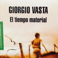 Livros em segunda mão: EL TIEMPO MATERIAL. GIORGIO VASTA . RANDOM HOUSE MONDADORI .. Lote 44189799