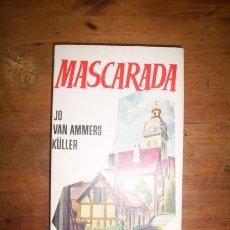 Libros de segunda mano - AMMERS-KÜLLER, Jo van. Mascarada - 44222309