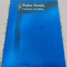 Libros de segunda mano: PEDRO SORELA - CUENTOS INVISIBLES - ALFAGUARA, 2003. Lote 44271540