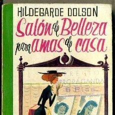 Libros de segunda mano: HILDEGARDE DOLSON : SALÓN DE BELLEZA PARA AMAS DE CASA (EL GORRIÓN Nº 41) 1959. Lote 145052697