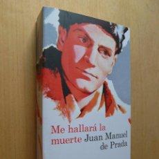 Libros de segunda mano: ME HALLARÁ LA MUERTE DE JUAN MANUEL DE PRADA - 1ª EDICIÓN 2012 - NUEVO. Lote 44308361