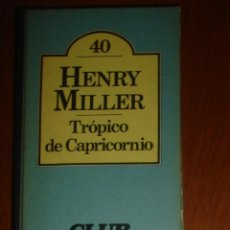 Libros de segunda mano: TRÓPICO DE CAPRICORNIO, DE HENRY MILLER. BRUGUERA, 1980. Lote 44315410