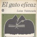 Libros de segunda mano: LUISA VALENZUELA. EL GATO EFICAZ. MÉXICO, 1972. Lote 44320834