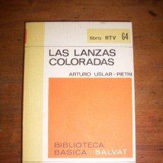 Libros de segunda mano: USLAR-PIETRI, ARTURO. LAS LANZAS COLORADAS. Lote 44333212