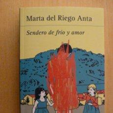 Libros de segunda mano: SENDERO DE FRÍO Y AMOR DE MARTA DEL RIEGO ANTA - 1ª EDICIÓN 2013 - NUEVO. Lote 44355169