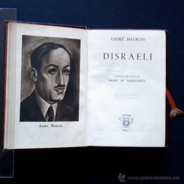 PCBROS - DISRAELI - ANDRÉ MAUROIS - ED. M. AGUILAR - COLEC. CRISOL Nº 1 - 1944 - 486 PÁGS. (Libros de Segunda Mano (posteriores a 1936) - Literatura - Narrativa - Otros)